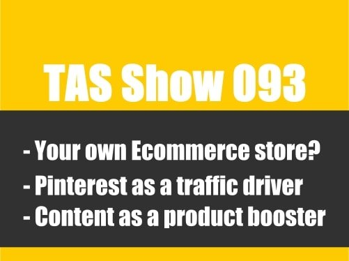 TAS 093 : How To Build Your eCommerce Store with Steve Chou