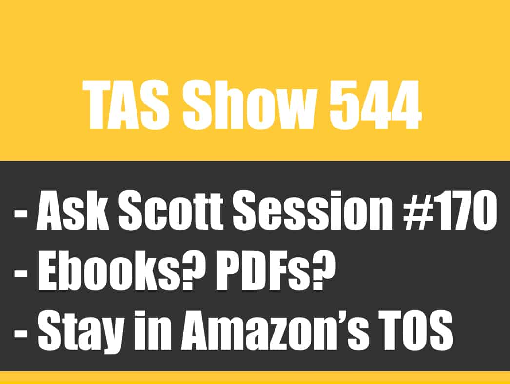 TAS 544: Ask Scott #170 - How to Use Ebooks and Digital Downloads