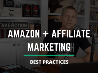 Amazon and affiliate marketing best practices