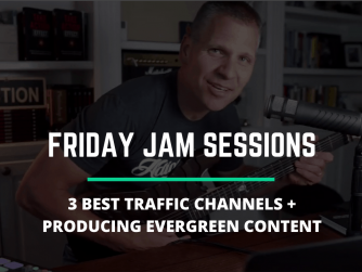 RYB844: Best 3 Traffic Channels and Content Types - Producing Evergreen Assets (Friday Jam Session)