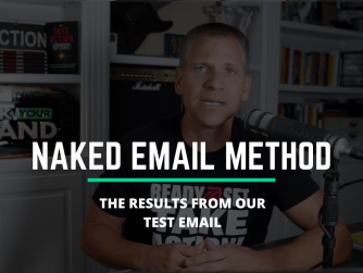 RYB 884: The NAKED Email Method and The RESULTS