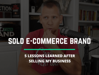 RYB 893: (BUSINESS SOLD) 5 Things I Learned After Selling Our E-commerce BRAND