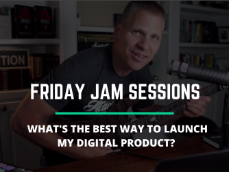 What's The Best Way To Launch My Digital Product? - Jam Session