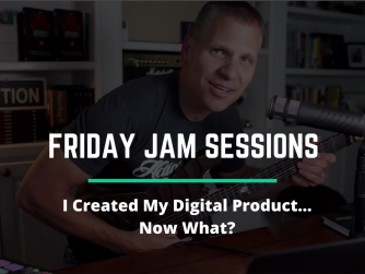 RYB931: I Created My Digital Product…Now What? Jam Session