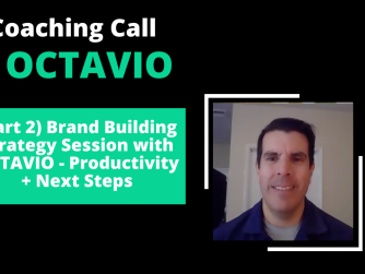 RYB 933: (Part 2) Brand Building Strategy Session with OCTAVIO - Productivity + Next Steps