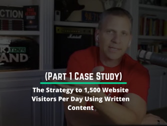 RYB 954: (Part 1 Case Study) The Strategy to 1,500 Website Visitors Per Day Using Written Content