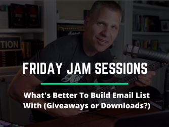 RYB985: What's Better To Build Email List With (Giveaways or Downloads?) - Jam Session